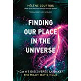 Finding Our Place in the Universe: How We Discovered Laniakea - the Milky Way's Home (The MIT Press)