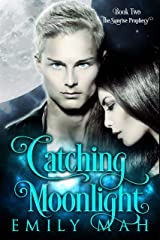 Catching Moonlight (The Sunrise Prophecy Book 2) Kindle Edition