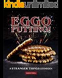 Eggo Putting!: A Stranger Things Cookbook