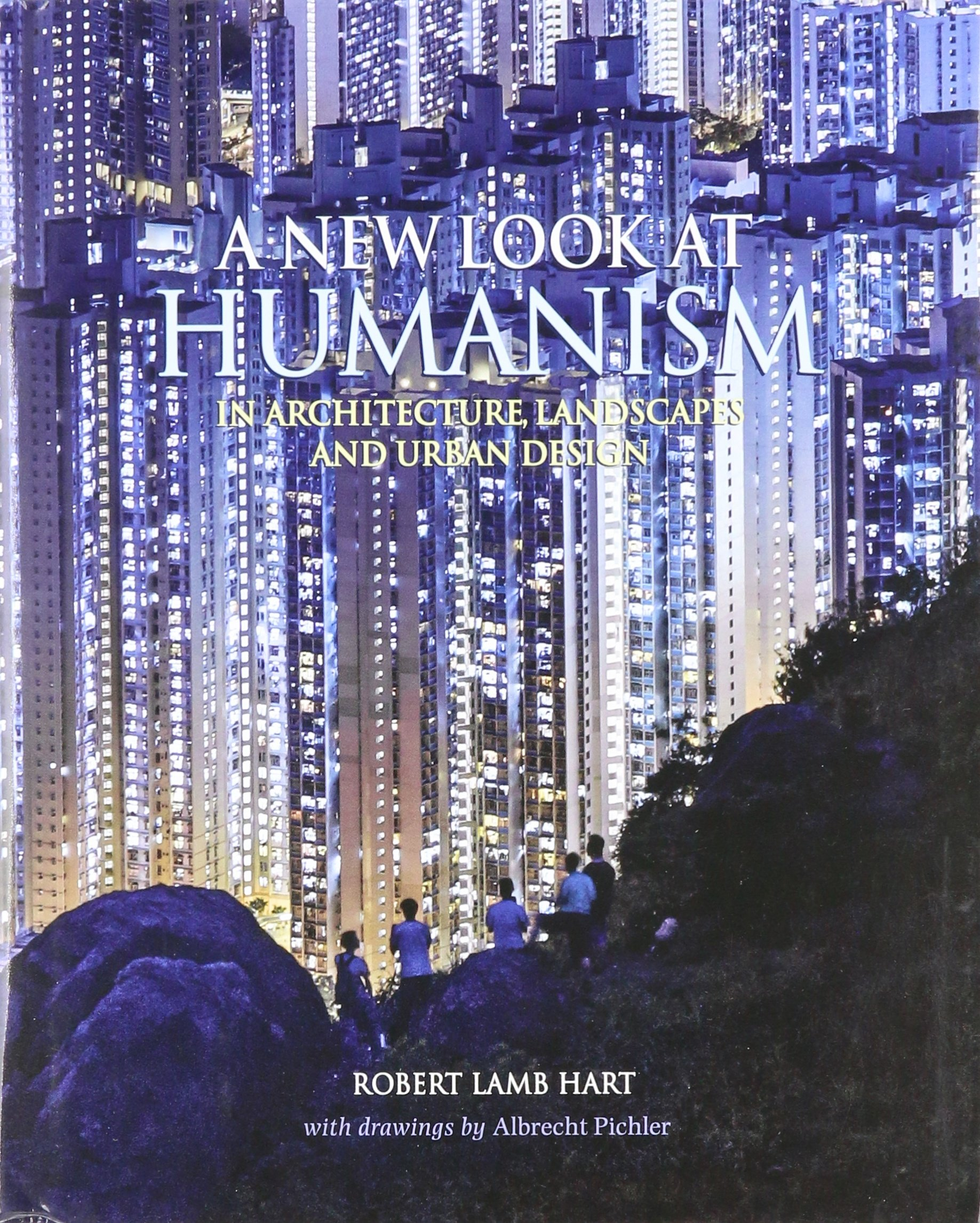 Download A New Look at Humanism: In Architecture, Landscapes, and Urban Design pdf epub
