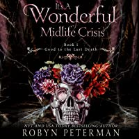 It's a Wonderful Midlife Crisis: The Good to the Last Death Series, Book 1