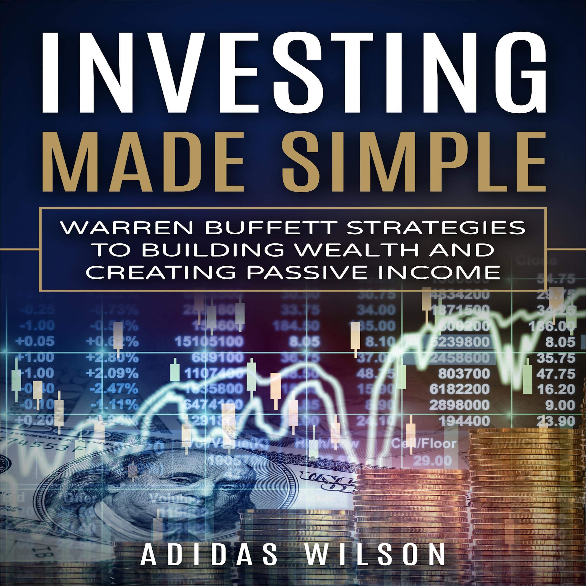 Investing Made Simple  Warren Buffet Strategies To Building Wealth And Creating Passive Income