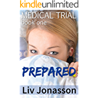 Prepared: A Humiliating First-Time Medical Fetish Story (Medical Trial Series Book 1)