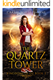 The Quartz Tower (Kingdoms of Oz Book 2)