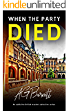 When The Party Died: An addictive British mystery detective series (A Brock & Poole Mystery Book 3)