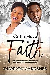 Gotta Have Faith (A Clean Christian African American Romance Book 3) Kindle Edition