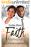 Gotta Have Faith (A Clean Christian African American Romance Book 3)