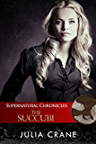 Supernatural Chronicles: The Succubi (Dynamis in New Orleans Book 5)