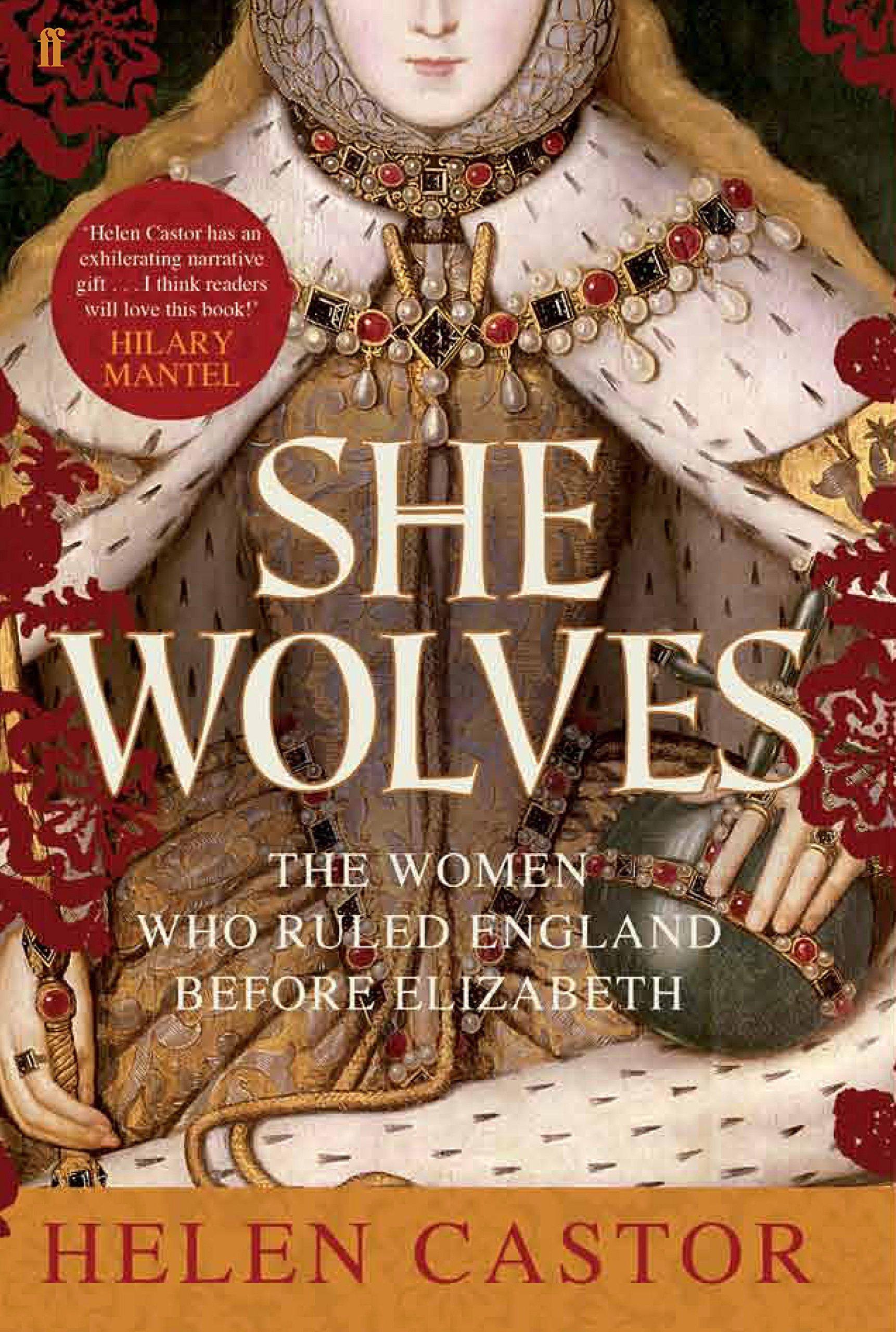 She-Wolves: The Women Who Ruled England Before Elizabeth: Amazon ...