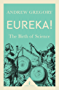 Eureka! (Icon Science): The Birth of Science