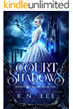 Court of Shadows: A Reverse Harem Epic Fantasy Adventure (Forbidden Magic Book 1)