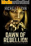 Dawn of Rebellion: A Dystopian Sci-Fi Novel (Dawn of Rebellion Series Book 1)