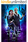 To Kill a Fae (Hollowcliff Detectives Book 1)