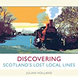 Discovering Scotland's Lost Local Lines
