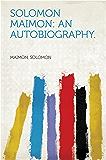 Solomon Maimon: An Autobiography. (English Edition)