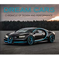 Dream Cars: Luxury and Speed: Chronicle of Design and Performance