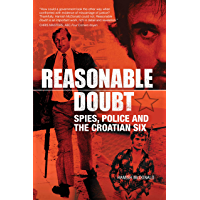 Reasonable Doubt: Spies, Police and the Croatian Six