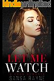 Let Me Watch: A Dark Romance
