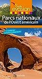 Guide Evasion Parcs Nationaux Ouest Américain