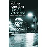 Die Akte Vaterland: Gereon Raths vierter Fall (Die Gereon-Rath-Romane 4) (German Edition)