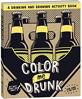 Color Me Drunk A Drinking And Drawing Activity Book