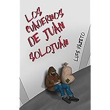 LOS CUADERNOS DE JUAN SOLOJUÁN (Anticipando nº 1) (Spanish Edition) Nov 16, 2015