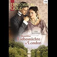 Skandalöse Liebesnächte in London (Historical Gold 335)