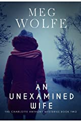 An Unexamined Wife (The Charlotte Anthony Mysteries Book 2)