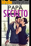 Papá Secreto (Spanish Edition)