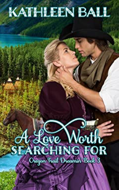 A Love Worth Searching For (Oregon Trail Dreamin\' Book 3)