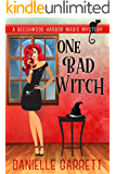 One Bad Witch: A Beechwood Harbor Magic Mystery (Beechwood Harbor Magic Mysteries Book 6)