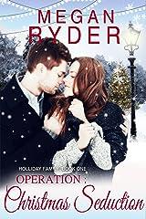 Operation: Christmas Seduction Kindle Edition