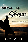 Breaking Shaun (Breaking Free Book 2)