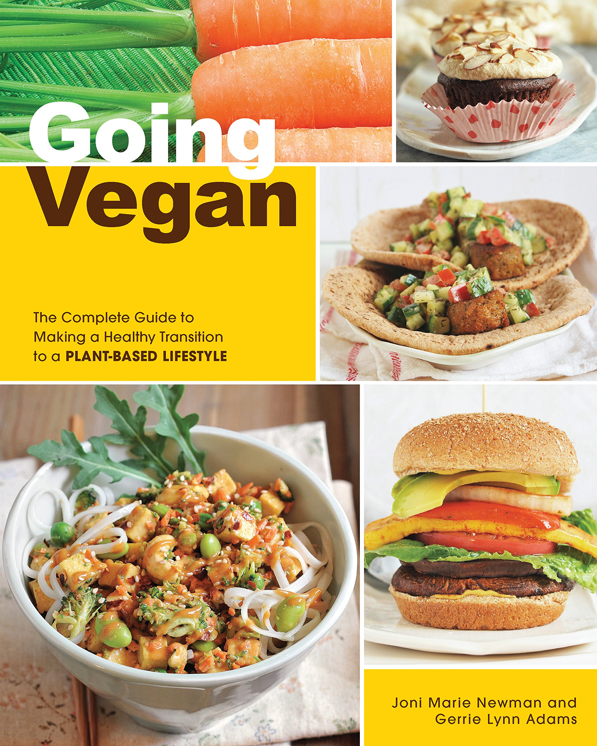 Download Going Vegan: The Complete Guide to Making a Healthy Transition to a Plant-Based Lifestyle pdf