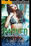 Parked Between Her Thighs: A Fertile Fling