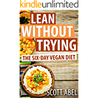 Lean Without Trying: The 6-Day Vegan Diet