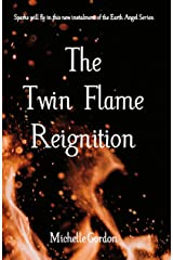 The Twin Flame Reignition (Earth Angel Series Book 9) Kindle Edition