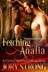 Fetching Analia (Supernatural Ops Book 2) Kindle Edition