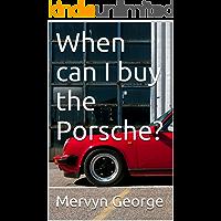 When can I buy the Porsche?