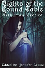 Nights of the Round Table: Arthurian Erotica Kindle Edition