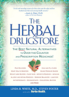 The Herbal Drugstore: The Best Natural Alternatives to Over-the-Counter and Prescription