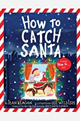 How to Catch Santa (How To Series) Kindle Edition