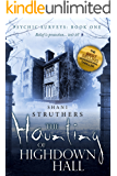 Psychic Surveys Book One: The Haunting of Highdown Hall