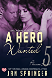 A Hero Wanted: A Curvy BBW Erotic Romance with Menage (Pleasure Bound Book 5)