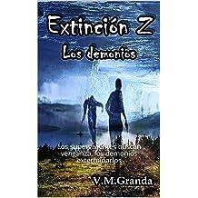 Extinción Z. Los demonios: Los supervivientes buscan venganza, los demonios exterminarlos (Spanish Edition) Jun 13, 2018