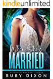 When She's Married: A SciFi Alien Romance Novella