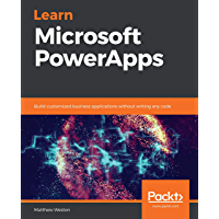 Learn Microsoft PowerApps: Build customized business applications without writing any code (English Edition)