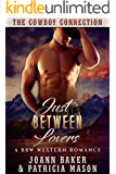 Just Between Lovers (A BBW Western Romance) (The Cowboy Connection Book 3)