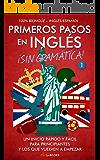 Primeros pasos en inglés ¡Sin gramática! #1: Un inicio rápido y fácil
