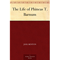 The Life of Phineas T. Barnum